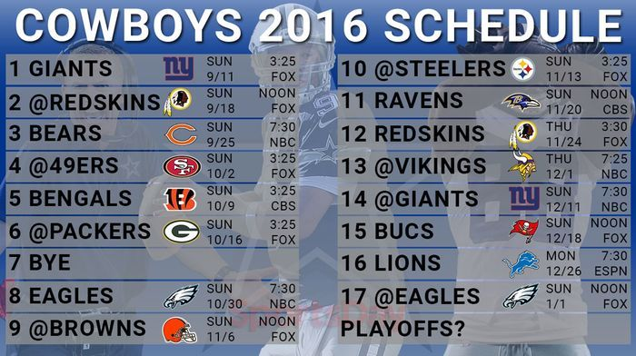 Dallas Cowboys Games Schedule 2016. The official site of the NFL 2016 Dallas Cowboys Schedule with opponents, dates, times, TV network, and links to tickets. The scheduling for the Dallas Cowboys games will be posted on the website. Also View the complete Dallas Cowboys team schedule on NFL.com, ESPN.com, fbschedules.com, foxsports.com and more.