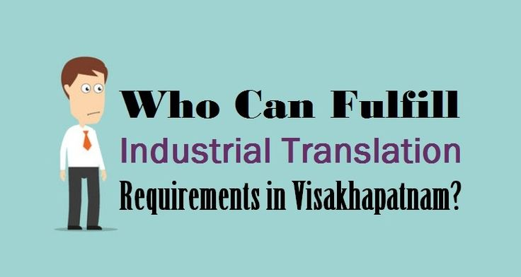 Who Can Fulfill #IndustrialTranslation Requirements in #Visakhapatnam?  #industrial #translators #business
