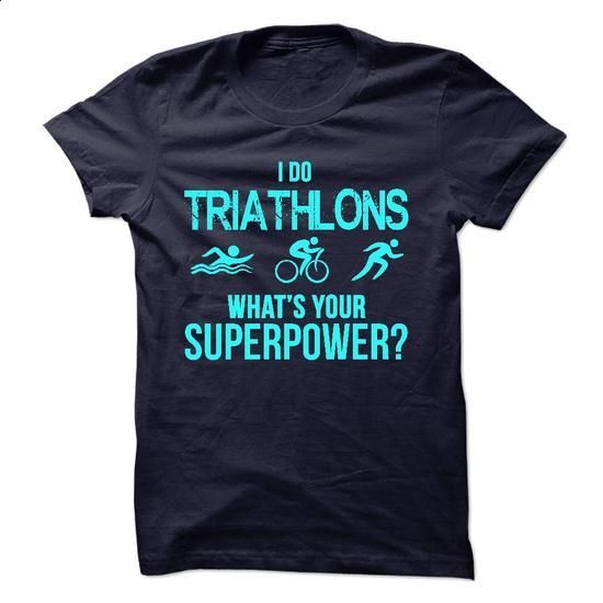 I do triathlons - #hoodies for women #t shirt creator. ORDER NOW => https://www.sunfrog.com/No-Category/I-do-triathlons.html?60505