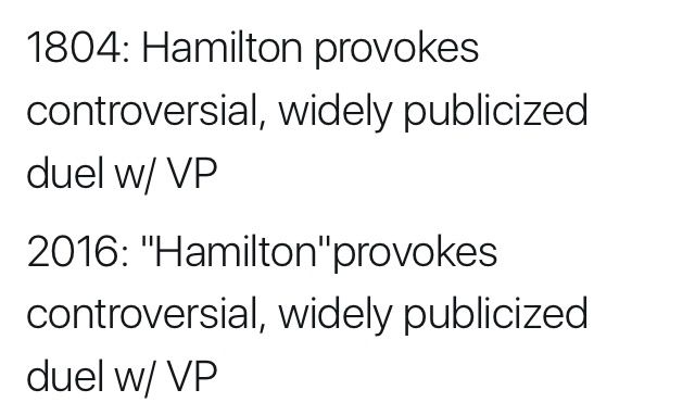 Technically, it was the president-elect that picked a fight with Hamilton in 2016, but still...