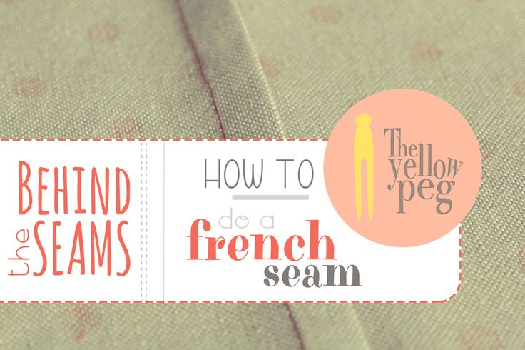 How to finish your edges with a french seam in an easy step-by-step tutorial.