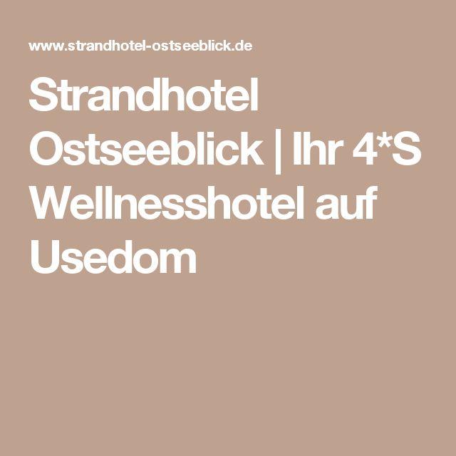 Strandhotel Ostseeblick | Ihr 4*S Wellnesshotel auf Usedom