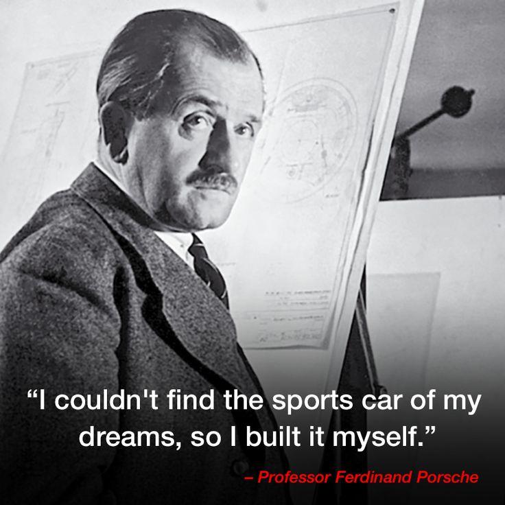 Automotive Quotes 268 Best Ferdinand Porsche Images On Pinterest  Her Style Nice