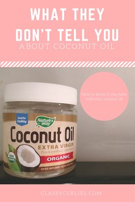 Natural Hair: What they don't tell you About Coconut Oil - ClassyCurlies