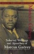 Selected Writings and Speeches of Marcus Garvey (Dover Thrift Editions) by Marcus Garvey:  Acontroversial figure in the history of race relations around the world, Marcus Garvey amazed his enemies as much as he dazzled his admirers. This anthology contains some of the African-American rights advocates most noted writings and speeches, including Declaration of the Rights of the...