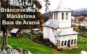 Aurul lui Brâncoveanu la Mănăstirea Baia de Aramă,Mehedinti