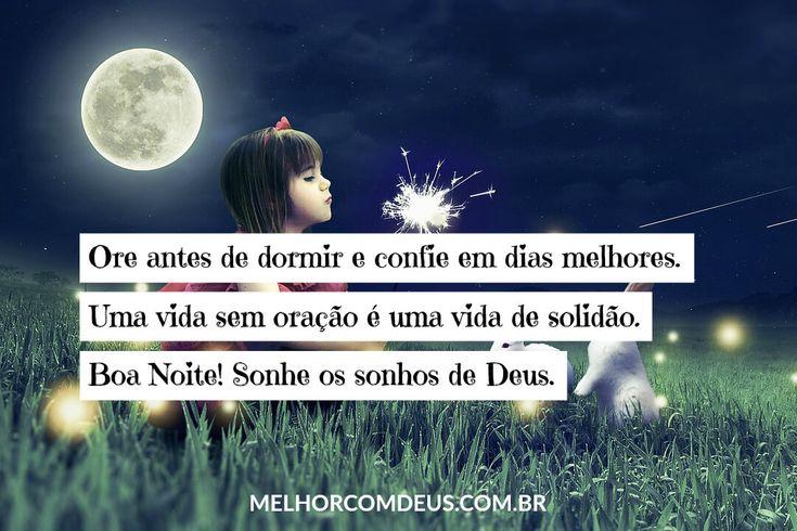 """Os Sonhos De Deus Versiculo: """"Ore Antes De Dormir E Confie Em Dias Melhores. Uma Vida"""