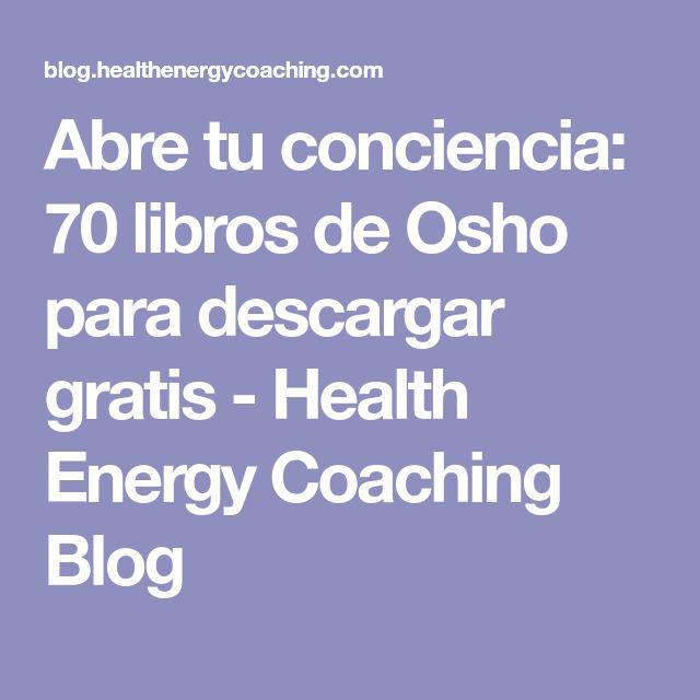 Abre tu conciencia: 70 libros de Osho para descargar gratis - Health Energy Coaching Blog