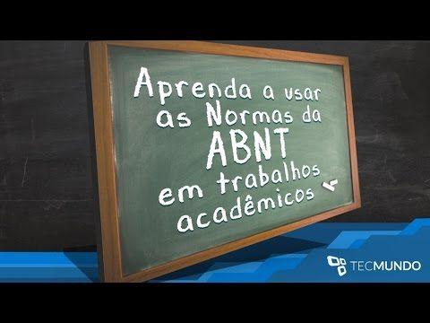 Aprenda a usar as Normas da ABNT em trabalhos acadêmicos - TecMundo - YouTube