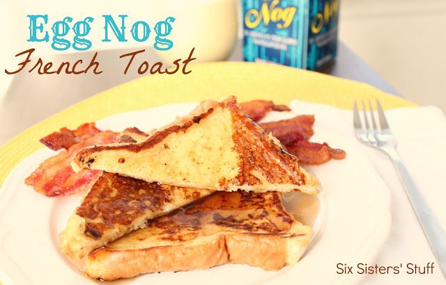 Egg Nog French Toast from SixSistersStuff.com- the perfect holiday breakfast!