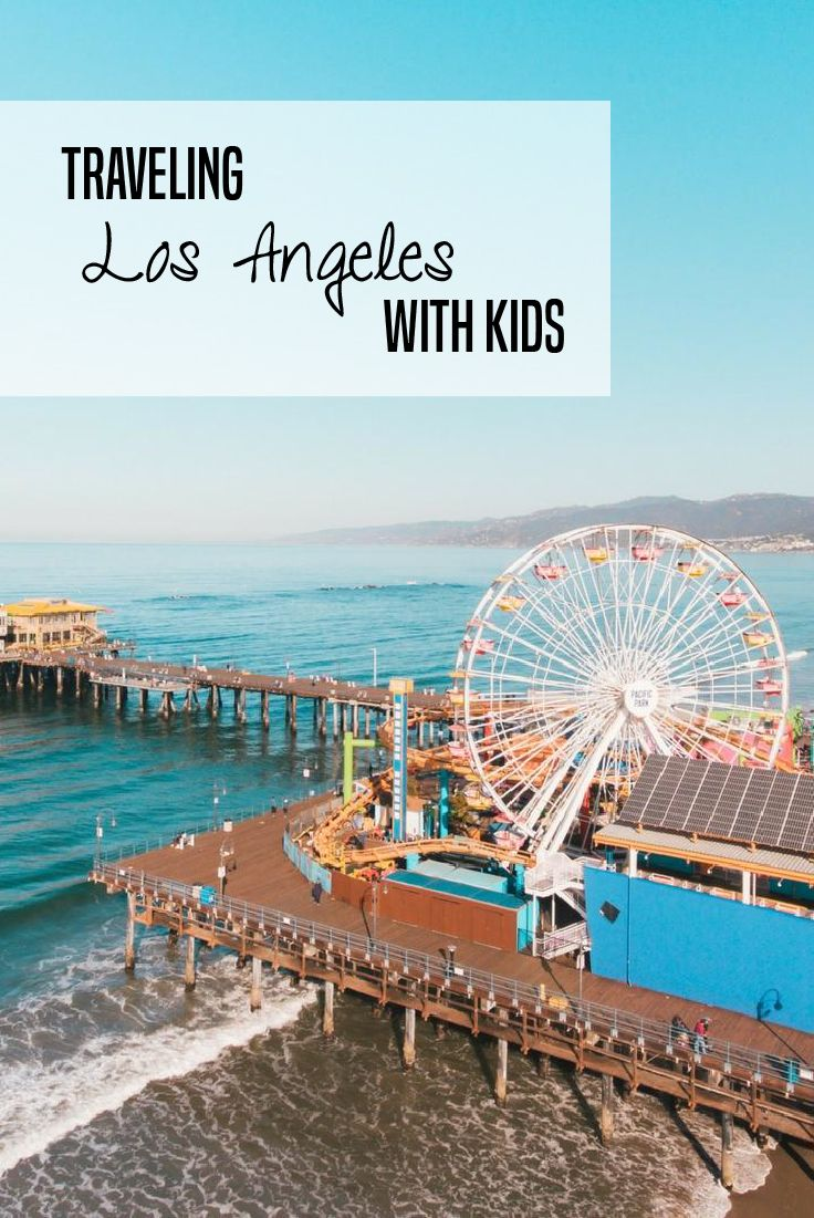 Los Angeles Travel Tips For Visiting La With Kids Los Angeles Travel California Travel Kids Vacation
