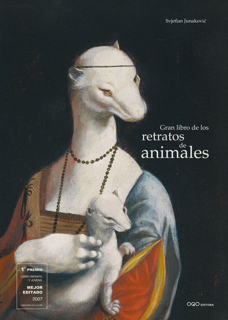 """Svjetlan Junakovic. """"Gran libro de los retratos de animales"""". Editorial OQO. Fantásticas versiones de grandes pinturas famosas realizadas con animales. Versionando el arte"""