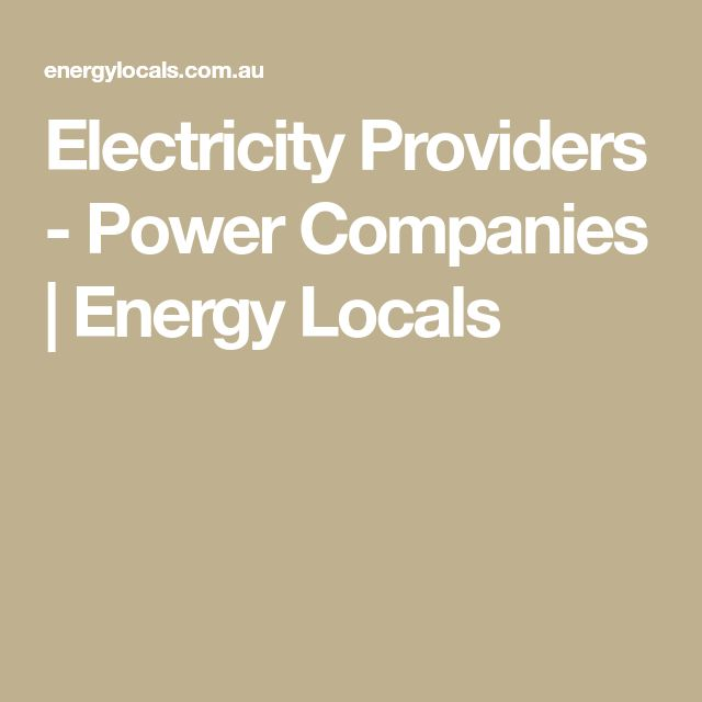 Electricity Providers - Power Companies | Energy Locals