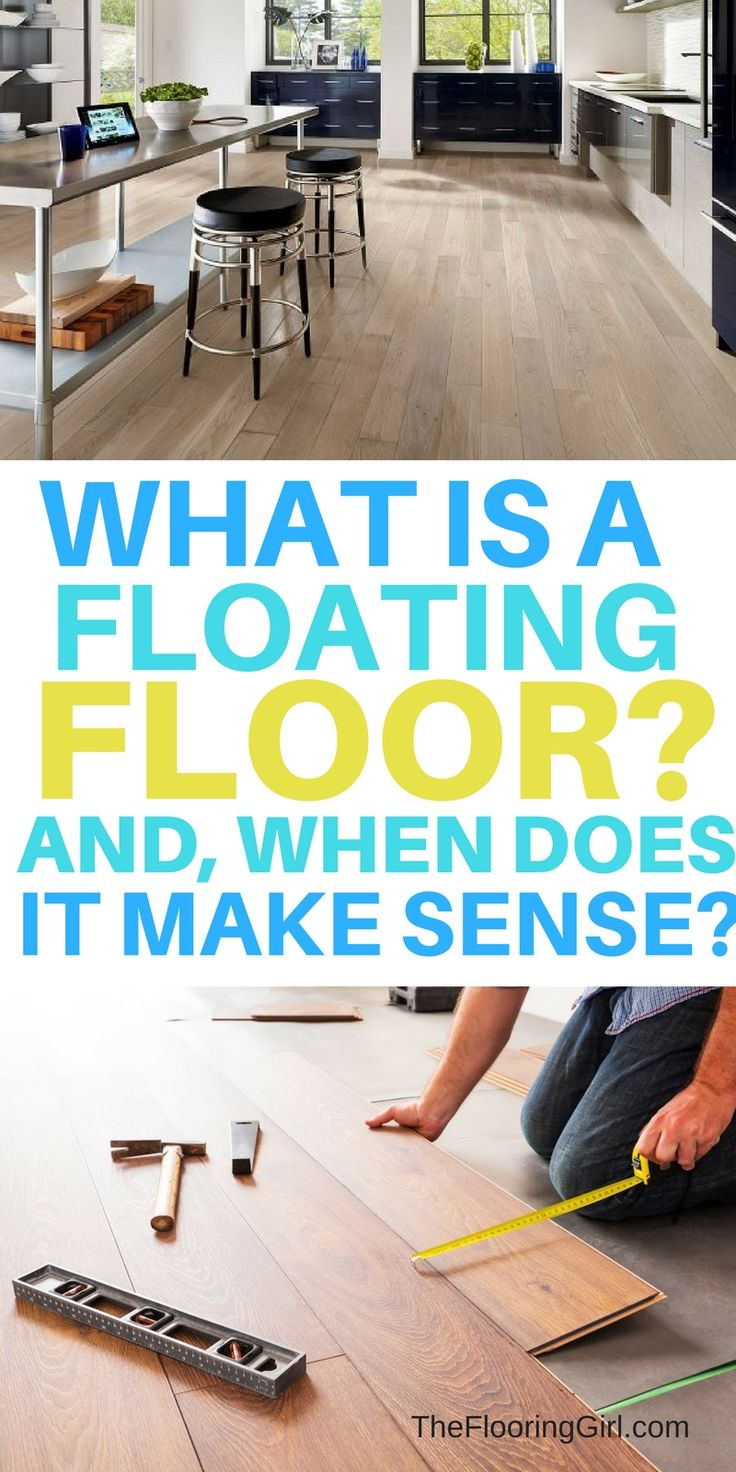 What is a floating floor and when does it make sense to install a floating floor?  Laminate, Vinyl and engineered hardwood floating floors.  TheFlooringGirl.com