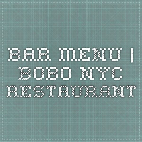 Bar Menu   BOBO NYC RESTAURANT