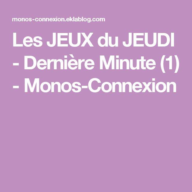 Les JEUX du JEUDI - Dernière Minute (1) - Monos-Connexion