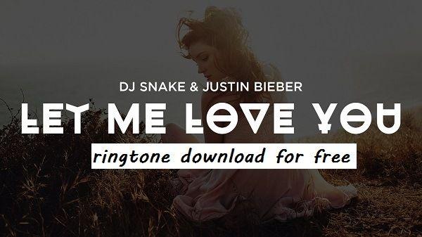 Dj snake let me love you ringtone