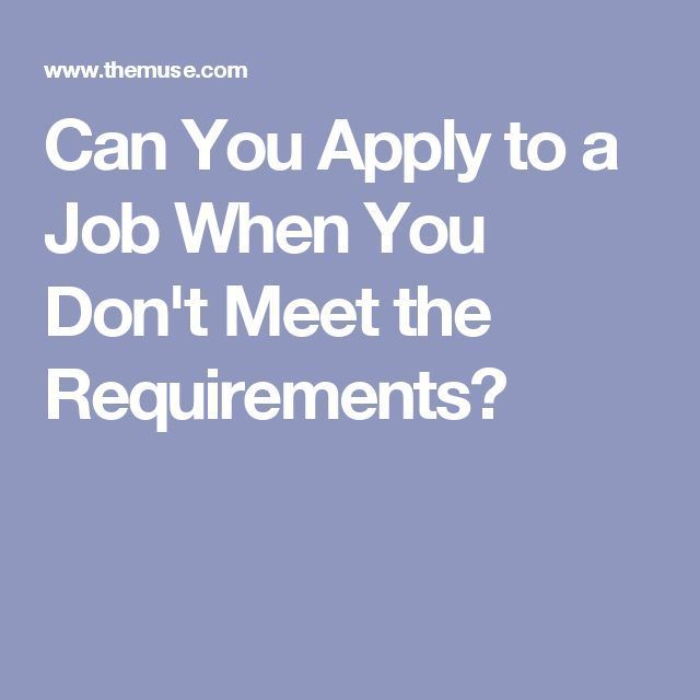 Can You Apply to a Job When You Don't Meet the Requirements?