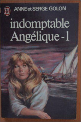 Indomptable Angélique (TOME 1 SEUL): Amazon.com: Anne et Serge GOLON: Books