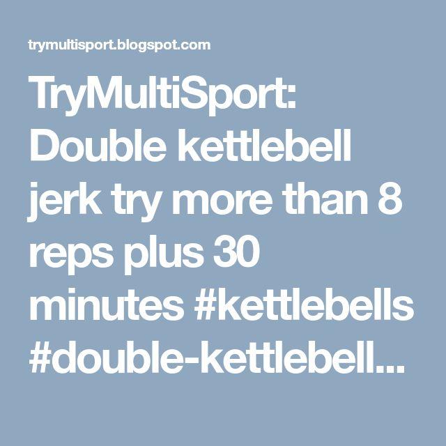 TryMultiSport: Double kettlebell jerk try more than 8 reps plus 30 minutes #kettlebells #double-kettlebell-jerk #fitness  #24kg