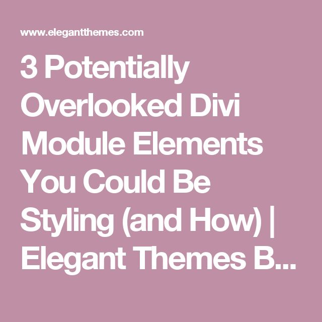 3 potentially overlooked divi module elements you could be styling and how wordpress divi - Divi section divider styles ...