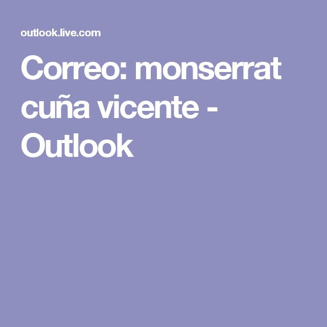 Correo: monserrat cuña vicente - Outlook