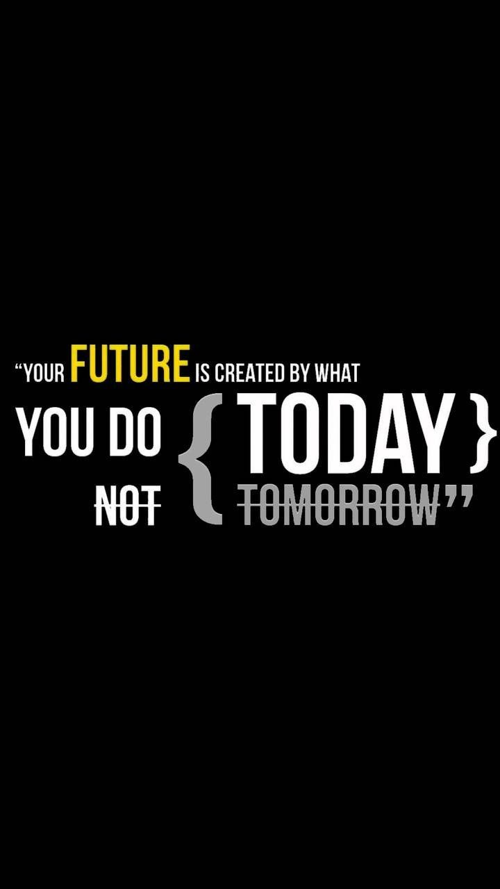 Quotes Your Future Is By What You Do Today Motivational