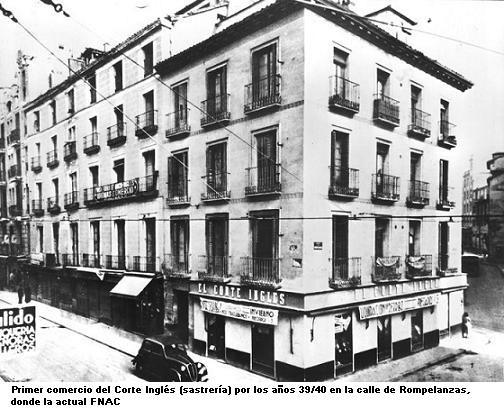 Primer comercio (sastrería) del Corte Ingles por los años 39/40,en la calle Rompelanzas, donde la actual FNAC