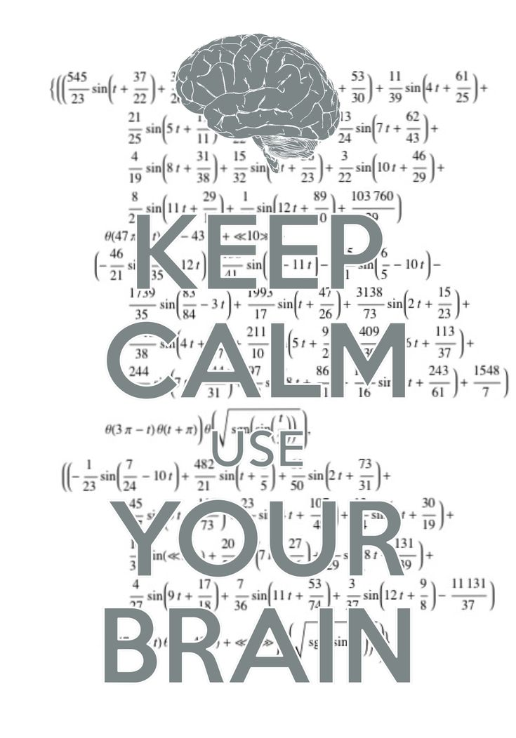 keep calm use your brain / created with Keep Calm and Carry On for iOS #keepcalm #math #brain Mais