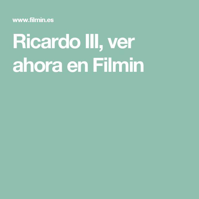 Ricardo III, ver ahora en   Filmin