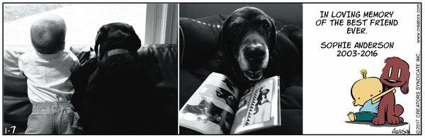 7 Jan 2017 Dog Eat Doug Comic Strip by Brian Anderson on GoComics.com [RIP sweet Sophie!]
