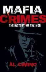Mafia Crimes The History of the Mob