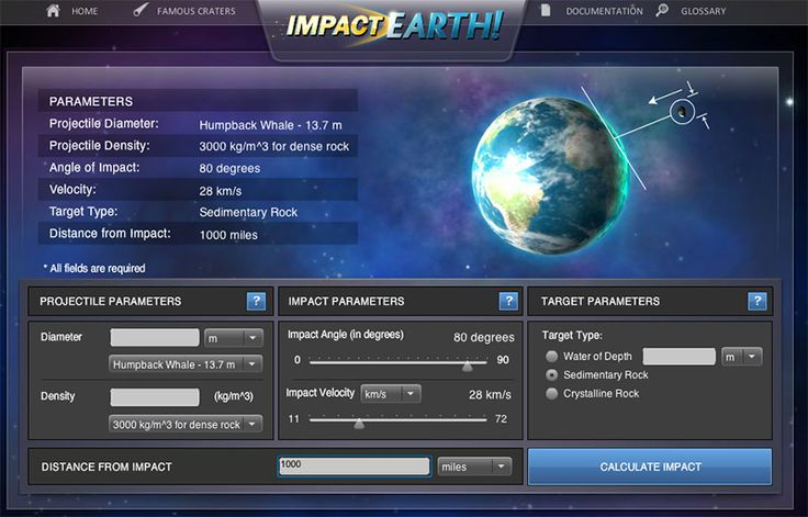 Asteroid Impact Simulator    Purdue University's ImpactEarth! lets you find out what could happen to our planet if it were struck by an asteroid (or a humpback whale ice sculpture). Where's that hyperspace button when you need it?