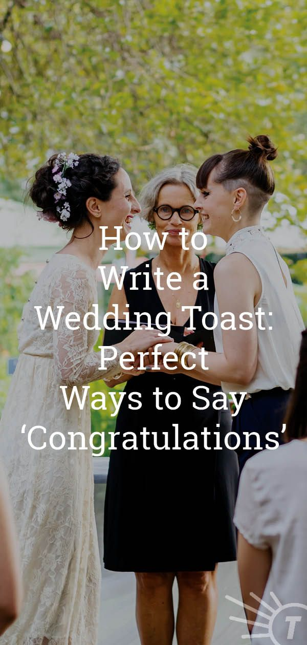 Give A Wedding Toast They Ll Be Talking About For Years Click Through To See All The Different Wa Wedding Toasts Best Wedding Vows Ways To Say Congratulations