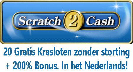 Scratch2Cash 20 Gratis Krasloten zonder storting + 200% Bonus   Scratch2Cash is de grootste aanbieder van online krasloten ter wereld. Op dit moment hebben ze meer dan 90 verschillende spellen, in verschillende soorten en maten.