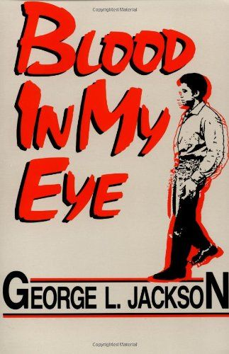 Blood in My Eye by George L. Jackson,http://www.amazon.com/dp/0933121237/ref=cm_sw_r_pi_dp_5ctztb1VDQBFS09F