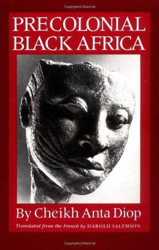 Precolonial Black Africa: Cheikh Anta Diop, Harold Salemson: 9781556520884: Amazon.com: Books