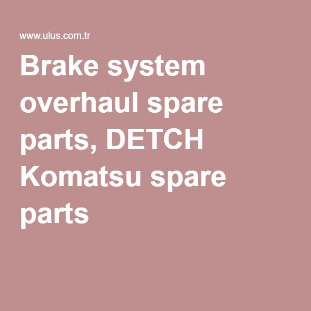 Brake system overhaul spare parts, DETCH Komatsu spare parts