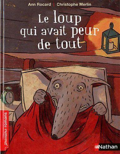 Le loup qui avait peur de tout: Amazon.fr: Ann Rocard: Livres