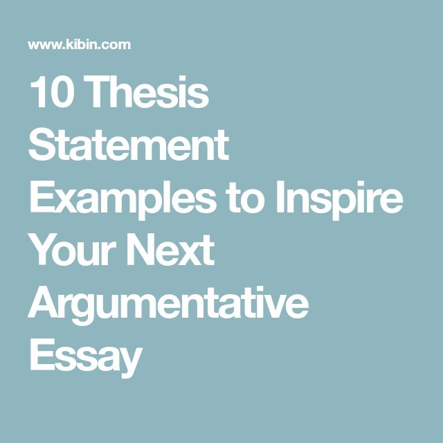 10 Thesis Statement Examples to Inspire Your Next Argumentative Essay