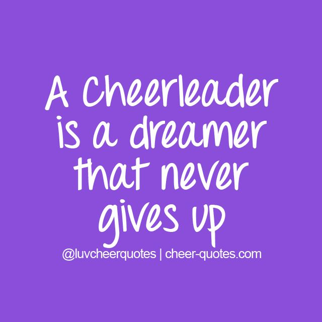 A cheerleader is a dreamer that never gives up. # ...
