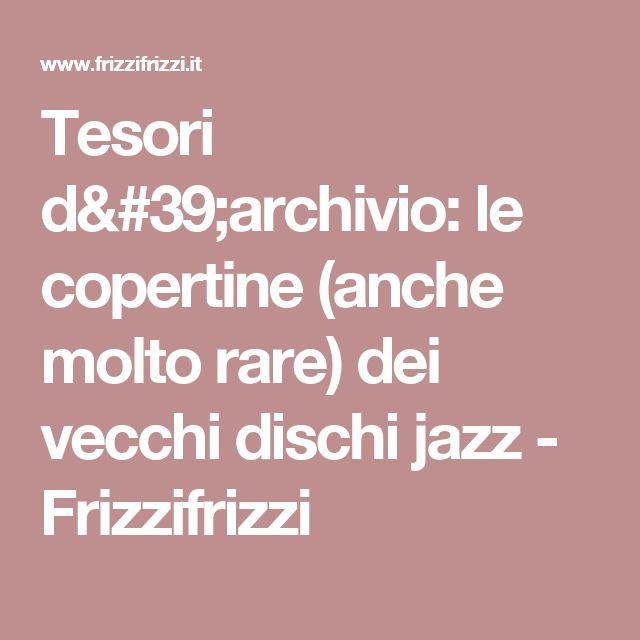 Tesori d'archivio: le copertine (anche molto rare) dei vecchi dischi jazz - Frizzifrizzi