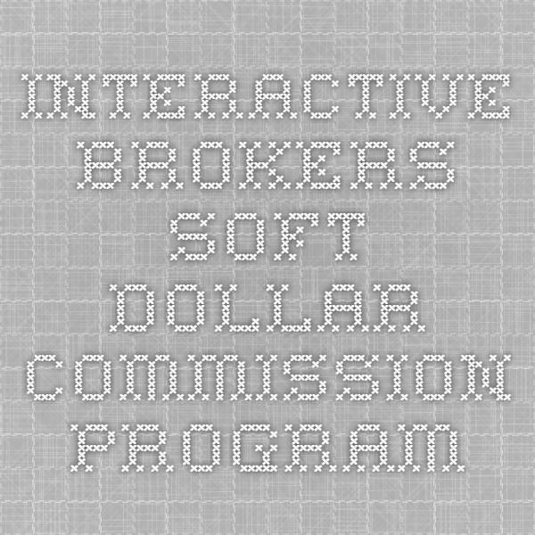 Interactive Brokers Soft Dollar Commission Program