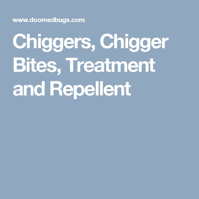 Chiggers, Chigger Bites, Treatment and Repellent
