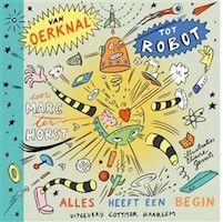 Van Oerknal tot robot, prachtig boek geschreven door Marc ter Horst. Aanrader voor de kinderboekenweek.