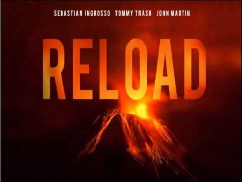 Sebastian Ingrosso - Tommy Trash Feat John Martin - Reload