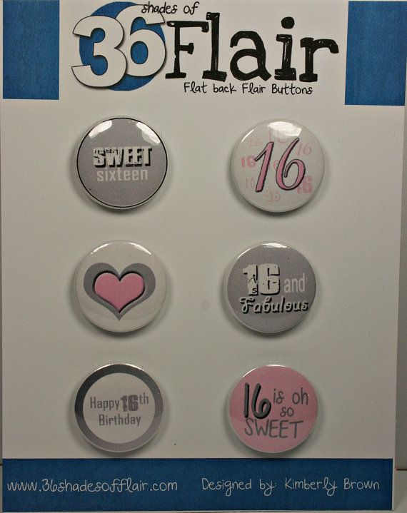 Sweet 16 Round Flat backed Flair Buttons by 36ShadesofFlair, $4.75
