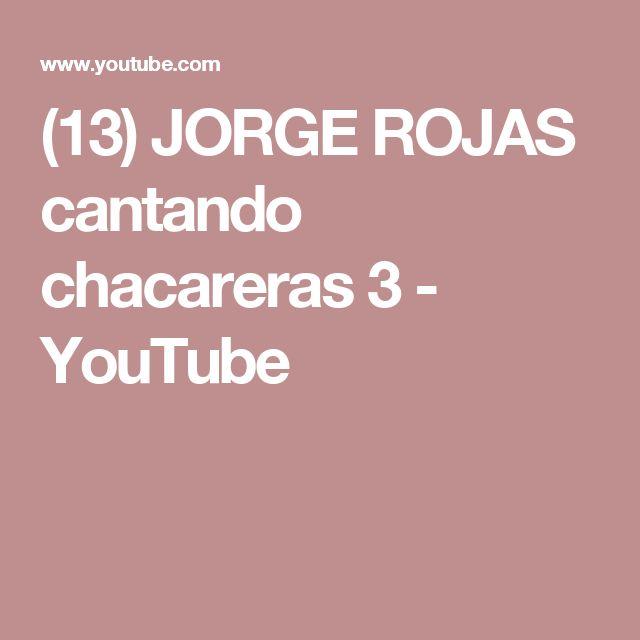 (13) JORGE ROJAS cantando chacareras 3 - YouTube