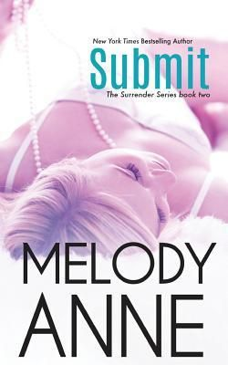 Submit (Surrender #2) by Melody Anne