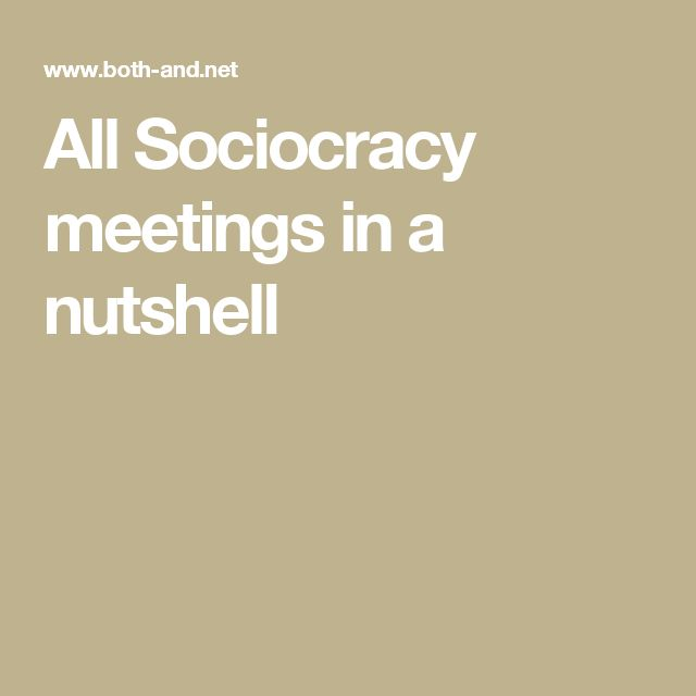 All Sociocracy meetings in a nutshell